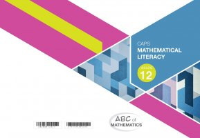 ABC OF MATHEMATICS GRADE 12 MATHEMATICAL LITERACY LEARNER WORKBOOK
