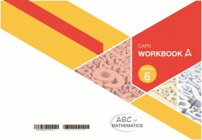 ABC OF MATHEMATICS GRADE 6 BOOK A LEARNER WORKBOOK