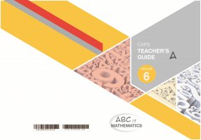 ABC OF MATHEMATICS GRADE 6 BOOK A TEACHER'S GUIDE